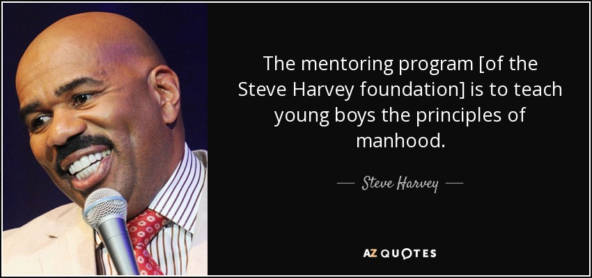 quote-the-mentoring-program-of-the-steve-harvey-foundation-is-to-teach-young-boys-the-principles-steve-harvey-157-25-18