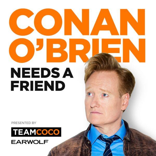 EAR_COVER_ConanOBrienNeedsAFriend_3000x3000_AC-1024x1024